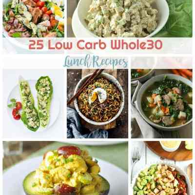 25 Low Carb Whole30 Lunch Recipes| Peace Love and Low Carb