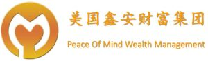 Peace of Mind Wealth Management 鑫安财富集团