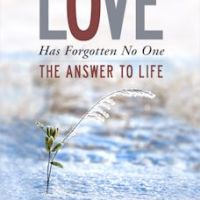 Love has Forgotten No One: A Book Review