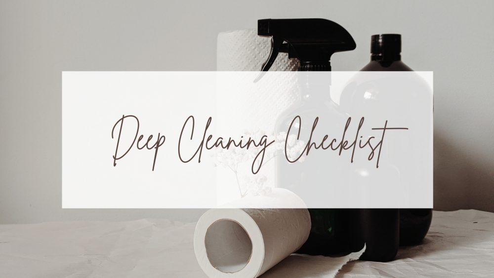 Deep Cleaning Your House: Room-by-Room Checklist