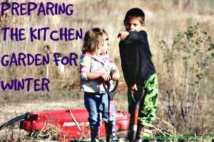 Preparing the Kitchen Garden for Winter