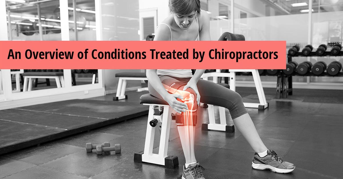 An Overview of Conditions Treated by Chiropractors