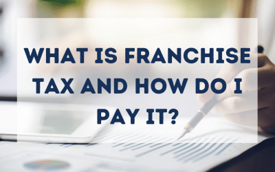 What is a Franchise Tax and How do I Pay It?