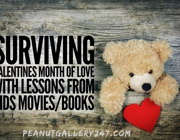 Surviving Valentines Month of Love with Lessons from Kids Movies/Books