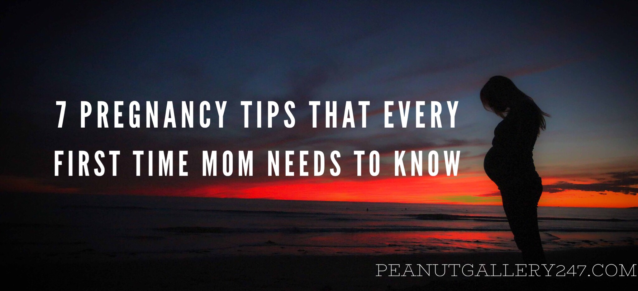 7 Pregnancy Tips Every First Time Mom Needs to Know