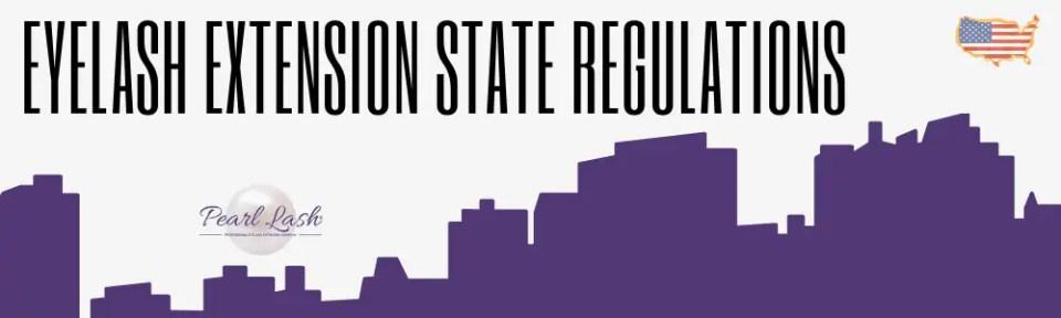 Eyelash Extension State Regulations