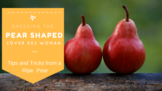 Dressing the Pear Shaped (over 50) Woman