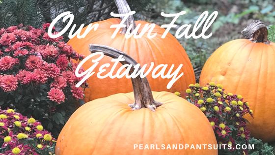 Our Fun Fall Getaway!
