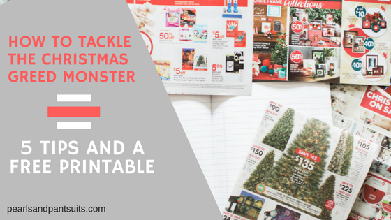 How to Tackle The Christmas Greed Monster (and a free printable)