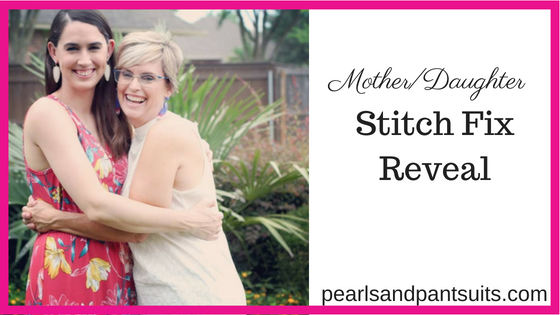 MotherDaughter Stitch Fix Reveal