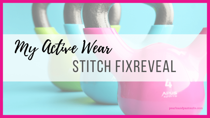 My Active Wear Stitch Fix Reveal