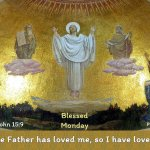 As the Father has loved me, so I have loved you;