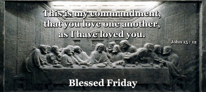 This is my commandment, that you love one another..