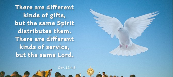 There are different kinds of gifts, but the same Spirit distributes them…