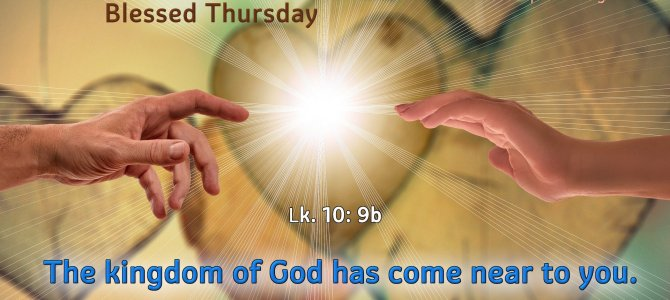 The kingdom of God has come near to you