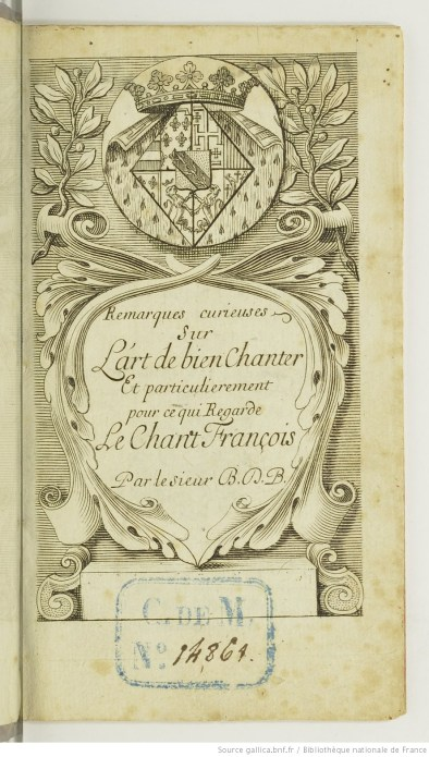 Bertrand de Bacilly, L'Art de bien chanter, 1679. Gallica/BNF