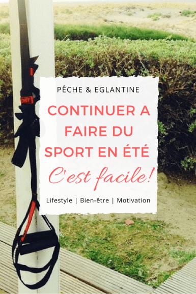 Conseils et astuces pour se mettre au sport en été ou simplement trouver la motivation de continuer ! Pêche & Eglantine