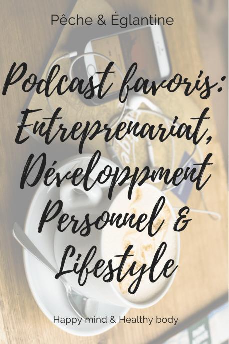 Podcast favoris _ Entreprenariat, développment personnel & Lifestyle
