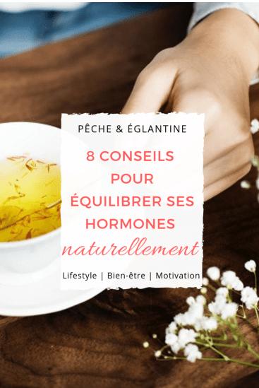 8 conseils pour équilibrer ses hormones naturellement et retrouver de l'énergie !