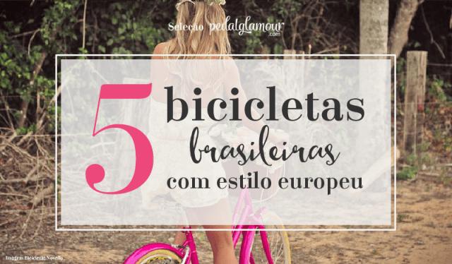 5 bicicletas brasileiras com estilo europeu