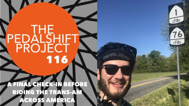 Pedalshift 116 - A final check-in before riding the Trans-Am across America