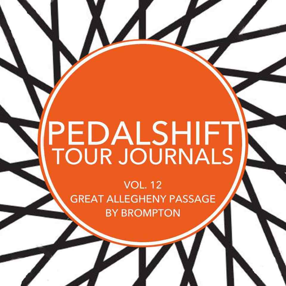 Pedalshift Tour Journals Vol. 12: Great Allegheny Passage by Brompton