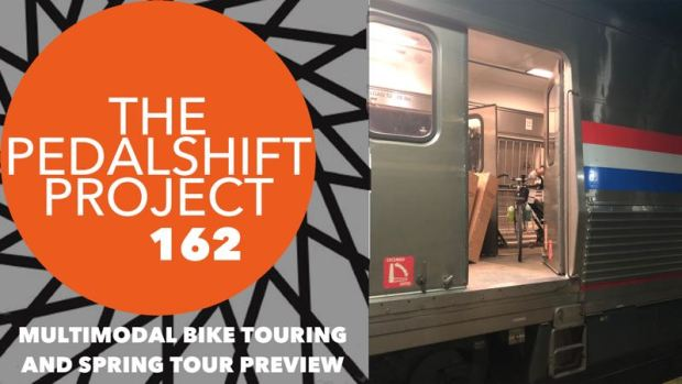 The Pedalshift Project 162: Multimodal Bike Touring and Spring Tour Preview