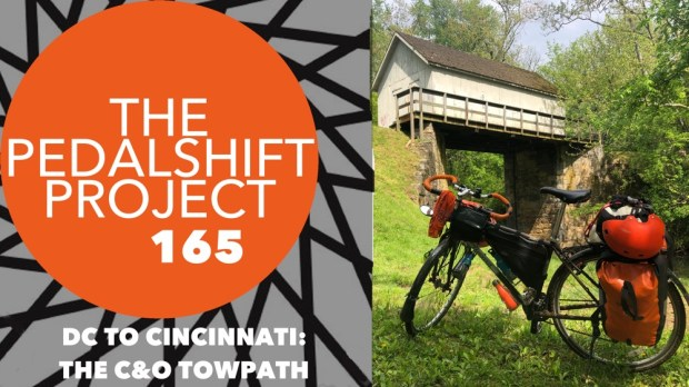 The Pedalshift Project 165: DC to Cincinnati - The C&O Towpath