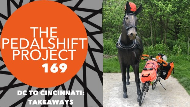 Pedalshift 169: DC to Cincinnati - Takeaways + Epilogue