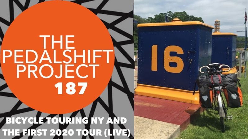 The Pedalshift Project 187: Bicycle Touring NY and the First Tour of 2020 (Live)