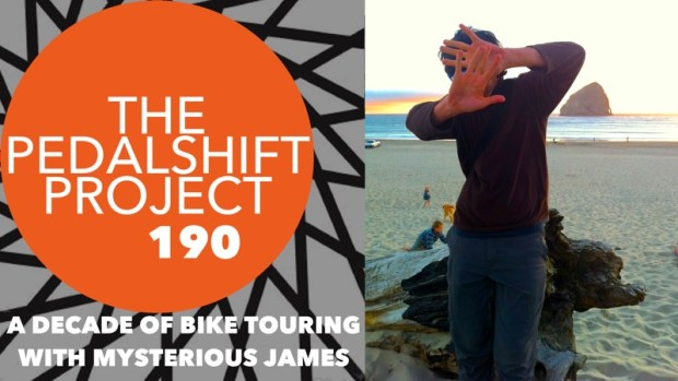 The Pedalshift Project 190: A Decade of Bike Touring with Mysterious James