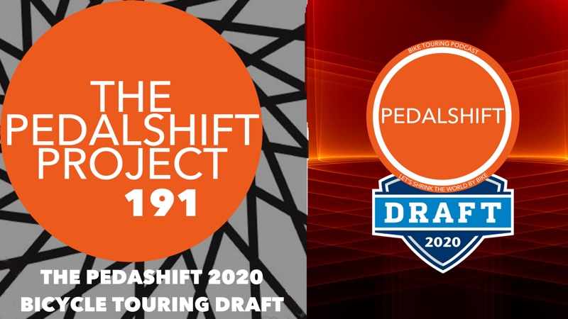 The Pedalshift Project 191: The Pedalshift 2020 Bicycle Touring Draft