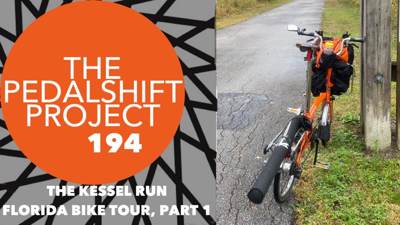 The Pedalshift Project 194: The Kessel Run Florida Bike Tour Part 1