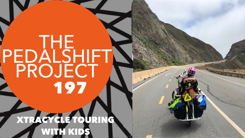 The Pedalshift Project 197: Xtracycle Touring with Kids