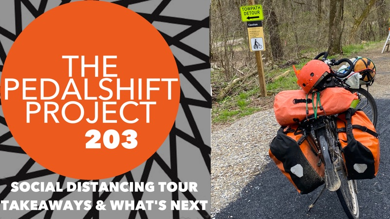 The Pedalshift Project 203: Social Distancing Tour Takeaways and What's Next