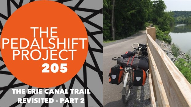 The Pedalshift Project 205: The Erie Canal Trail Revisited - Part 2