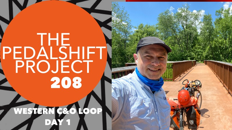 The Pedalshift Project 208: Western C&O Loop, Day 1