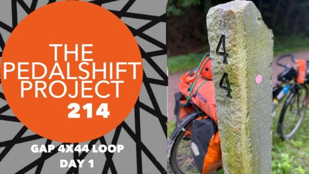 The Pedalshift Project 214: GAP 4x44 Loop - Day 1