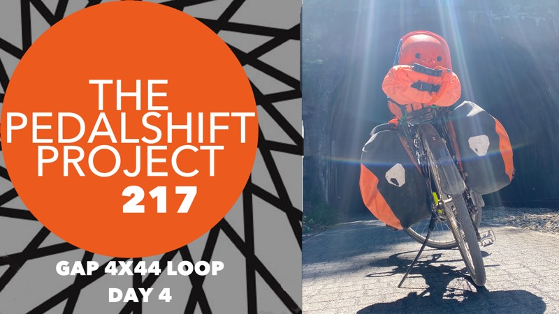 The Pedalshift Project 217: GAP 4x44 Loop - Day 4