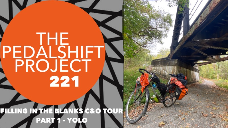 The Pedalshift Project 221: Filling in the Blanks C&O Tour - Part 1