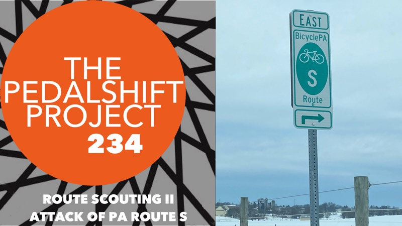 The Pedalshift Project 234: Route Scouting II - Attack of PA Route S
