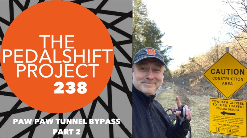 Pedalshift 238: Paw Paw Tunnel Bypass Part 2