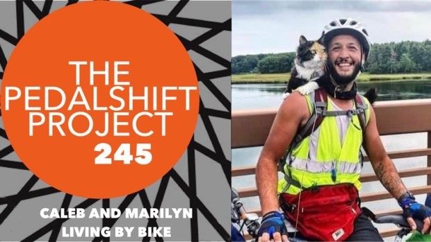 The Pedalshift Project 245: Caleb and Marilyn Living by Bike