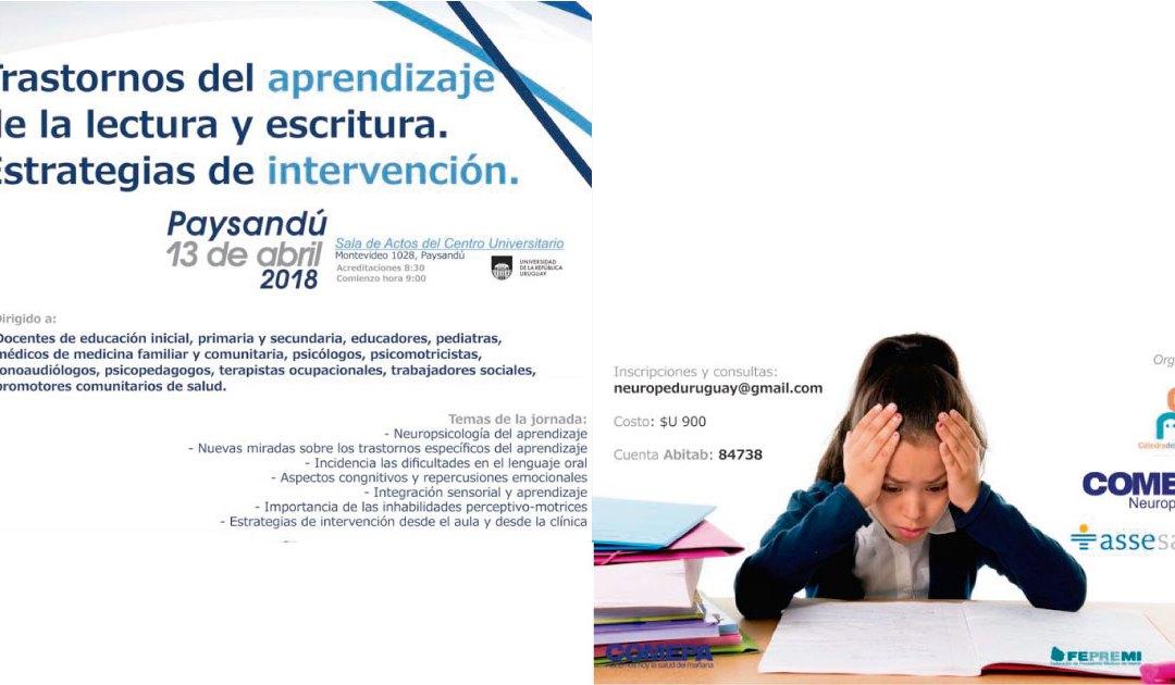 TRASTORNOS DEL APRENDIZAJE DE LA LECTURA Y LA ESCRITURA. ESTRATEGIAS DE INTERVENCIÓN, PAYSANDÚ 13 DE ABRIL 2018.