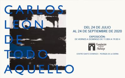 Exposición: Carlos León De Todo Aquello
