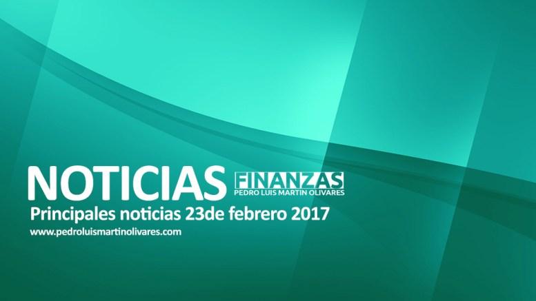 Principales noticias 23 de febrero 2017 - Principales noticias 23 de febrero 2017