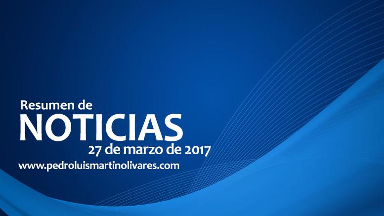 27demarzo - Principales noticias 27 de marzo 2017