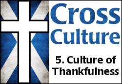 Cross Culture 5: Culture of Thankfulness