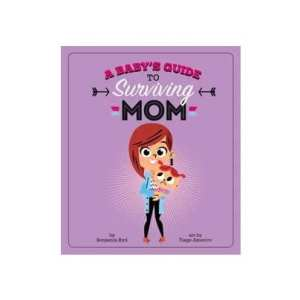 A Babys Guide to Surviving Mom Book