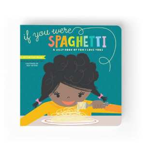 Lucy Darling If You Were Spaghetti Book